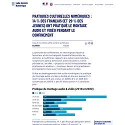 Pratiques culturelles numériques: 14% des Français (et 29% des jeunes) ont pratiqué le montage audio et vidéo pendant le confinement - Laboratoire d'Analyse et de Décryptage du Numérique