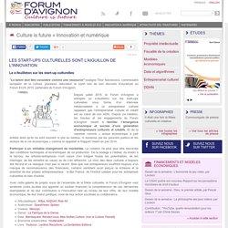 LES START-UPS CULTURELLES SONT L'AIGUILLON DE L'INNOVATION