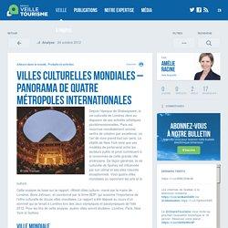 Villes culturelles mondiales – panorama de quatre métropoles internationales - Réseau de veille en tourisme