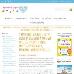 5 ressources culturelles en ligne et gratuites à partager avec les enfants (opéra, musées, livres audio, ressources multilingues...)