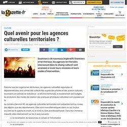 Quel avenir pour les agences culturelles territoriales ?