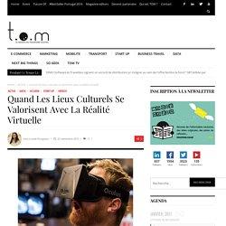 Quand les lieux culturels se valorisent avec la réalité virtuelle
