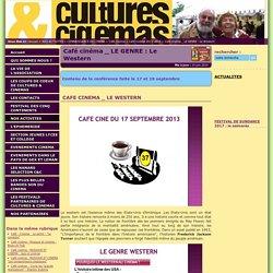 Cultures & Cinémas - Café cinéma _ LE GENRE : Le Western