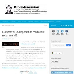 CultureWok un dispositif de médiation recommandé