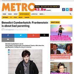 Benedict Cumberbatch: Frankenstein is about bad parenting
