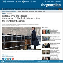 Sartorial style of Benedict Cumberbatch's Sherlock Holmes points the way for British men | Television & radio | The Observer