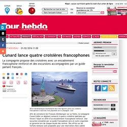 Cunard lance quatre croisières francophones