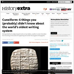 Cuneiform: 6 things you (probably) didn't know about the world's oldest writing system