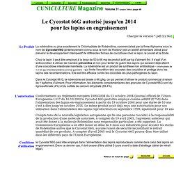 CUNICULTURE MAGAZINE Volume 31 (année 2004) page 48 Le Cycostat 66G autorisé jusqu'en 2014 pour les lapins en engraissement