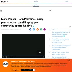 Mark Reason: John Parker's cunning plan to loosen gambling's grip on community sports funding