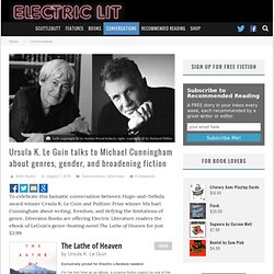 Ursula K. Le Guin talks to Michael Cunningham about genres, gender, and broadening fiction