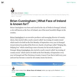 What Face of Ireland is known for?