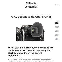 G-Cup (Panasonic GH3 & GH4) – Miller & Schneider