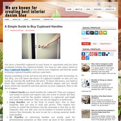 A Simple Guide to Buy Cupboard Handles ~ We are known for creating best interior design blog