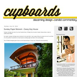 Cupboards Kitchen and Bath: Sunday Paper Moment - Casey Key House
