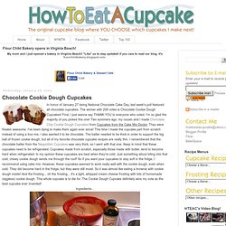 How To Eat A Cupcake: Chocolate Cookie Dough Cupcakes
