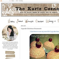 """The Kurtz Corner"": Cupcake Christmas Ornaments"