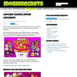 Cupcake Cavern (Moshi Cupcakes) - Get all 15 moshlings