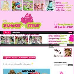 Sugar Mur: Cupcake Nutella & Ferrero Rocher