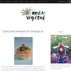 Cupcakes matcha et chocolat. - 100 % Végétal