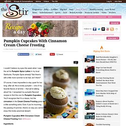 Pumpkin Cupcakes With Cinnamon Cream Cheese Frosting | The Stir - StumbleUpon