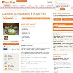 Cupcakes aux courgettes & chèvre frais : Recette de Cupcakes aux courgettes &...
