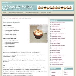 Maple Syrup Cupcakes : Free Cupcake Recipes – Gourmet & Specialty Cupcake Recipes