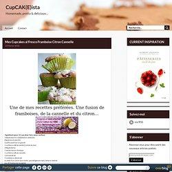 Mes Cupcakes al Fresco Framboise Citron Cannelle - CUPCAKISTA