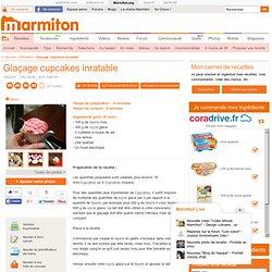 Glaçage cupcakes inratable : Recette de Glaçage cupcakes inratable
