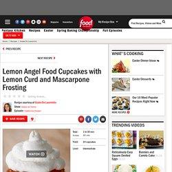 Lemon Angel Food Cupcakes with Lemon Curd and Mascarpone Frosting Recipe