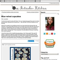 Blue velvet cupcakes « One Particular Kitchen