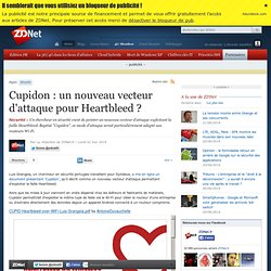 Cupidon : un nouveau vecteur d'attaque pour Heartbleed ?