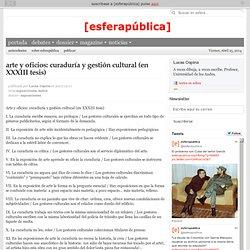 arte y oficios: curaduría y gestión cultural (en XXXIII tesis)