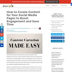 How To Curate Content For Your Social Media Pages To Boost Engagement And Save Time