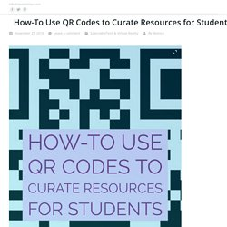 How-To Use QR Codes to Curate Resources for Students