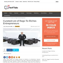 Curated List of Rags-To-Riches Entrepreneurs