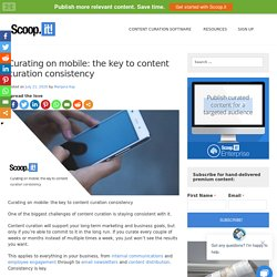 Curating on mobile: the key to content curation consistency - Scoop.it Blog
