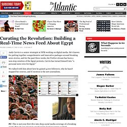 Curating the Revolution: Building a Real-Time News Feed About Egypt - Phoebe Connelly - Technology