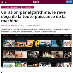 Curation par algorithme, le rêve déçu de la toute-puissance de la machine