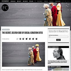 The Secret, Selfish Side Of Social-Curation Sites