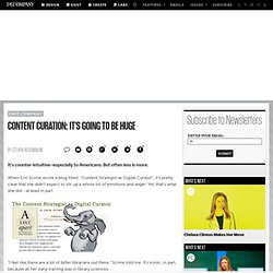 Content Curation: It's Going to Be HUGE