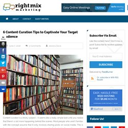 6 Content Curation Tips to Captivate Your Target Audience