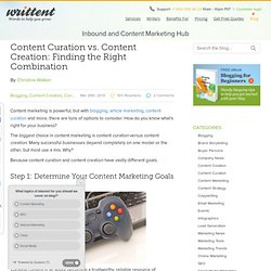 Content Curation vs. Content Creation: Finding the Right Combination «