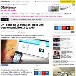 """Un """"code de la curation"""" pour une bonne conduite sur le web - Vu sur le web"""