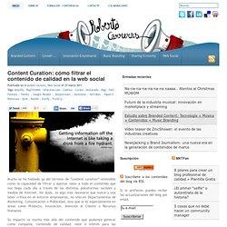 Content Curation: cómo filtrar el contenido de calidad en la web social