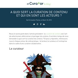 A quoi sert la curation de contenu et qui en sont les acteurs ? - elCurator Blog