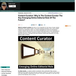 Content Curation: Why Is The Content Curator The Key Emerging Online Editorial Role Of The Future?