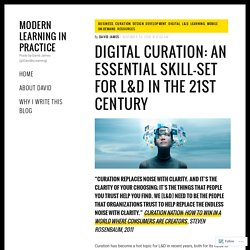 Digital Curation: An Essential Skill-Set For L&D In The 21st Century – Modern Learning in Practice