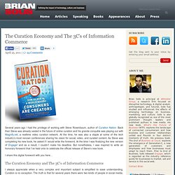 The Curation Economy and The 3C's of Information Commerce Brian Solis