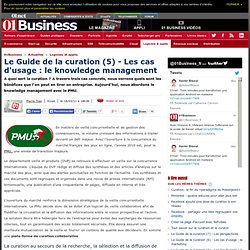 Le Guide de la Curation (5) - Les cas d'usage : le Knowledge Management
